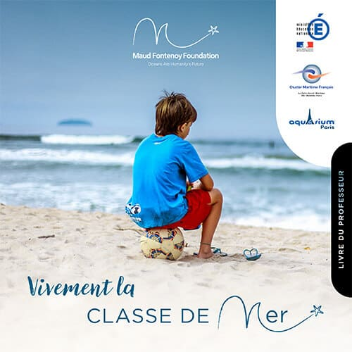 Classe de mer - Maud Fontenoy Foundation - Aquarium de Paris
